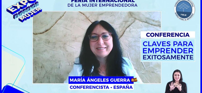 Conferencista María Ángeles Guerra • Expo Emprende mujer, 2021