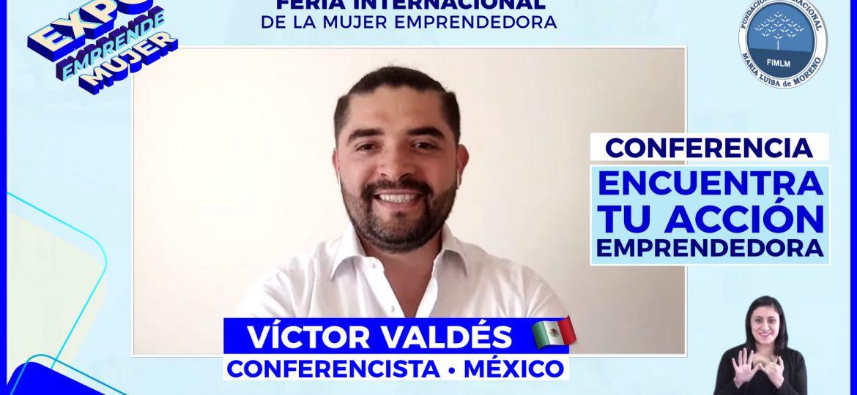 Conferencista Víctor Valdés • Expo Emprende Mujer, 2021